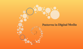 Patterns in Digital Media