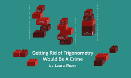 Getting Rid of Trigonometry Would Be A Crime