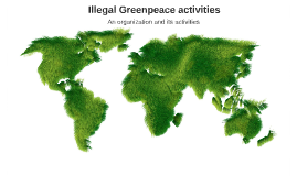 Illegal Greenpeace activities