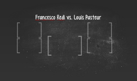 Francesco Redi vs. Louis Pasteur
