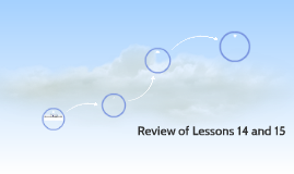 Review of Lessons 14 and 15