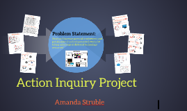 Action Inquiry Project