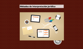 Copy of Métodos de interpretación jurídica