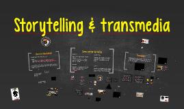Storytelling & transmedia