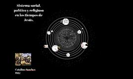Copy of Sistema social, politico y religioso en los tiempos de Jesus