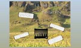 La Vida en la Isla de Pascua Hoy