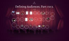 Defining Audiences. Part 1