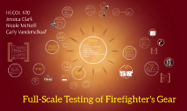 Copy of Full-Scale Testing of Firefighter's Gear