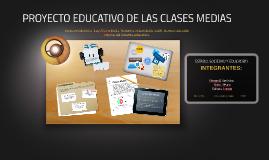 PROYECTO EDUCATIVO DE LAS CLASES MEDIAS