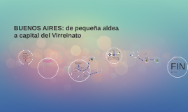 BUENOS AIRES: de pequeña aldea a capital del Virreinato