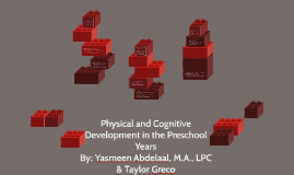 Physical & Cognitive Development in the Preschool Years