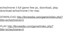 echochrome ii full game free pc, download, play. download ec