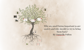 Why are small farms important to our society and why should