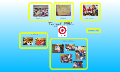Project-Based Learning:  Target