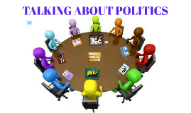 TALKING ABOUT POLITICS