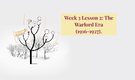 2019 Week 3 Lesson 2: An overview of the Warlord Era (1916-1927)