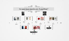 En quoi Jean Jaurès est-il pacifiste?