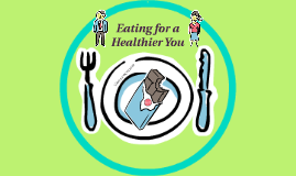 Eating for a Healthier You