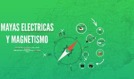 Copy of MAYAS ELECTRICAS Y MAGNETISMO