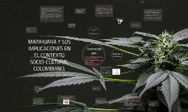 MARIHUANA Y SUS IMPLICACIONES EN EL CONTEXTO SOCIO-CULTURAL