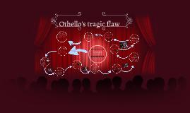 Othello's tragic flaw