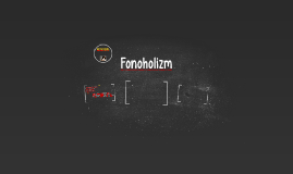 Copy of Fonoholizm