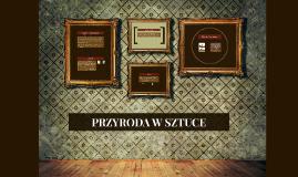 Copy of PRZYRODA W SZTUCE
