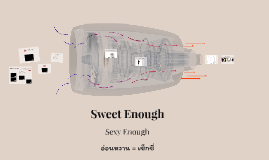 Sweet Enough