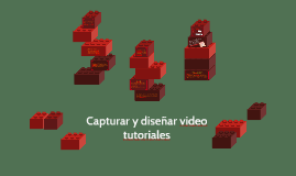 Capturar y diseñar video tutoriales