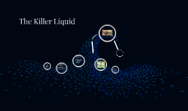 The Killer Liquid