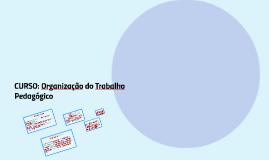 CURSO: Organização do Trabalho Pedagógico