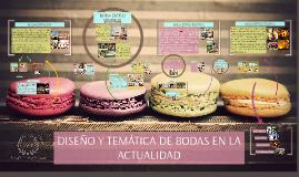 Copy of DISEÑO Y TEMÁTICA DE BODAS EN LA ACTUALIDAD