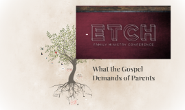 What the Gospel Demands of Parents
