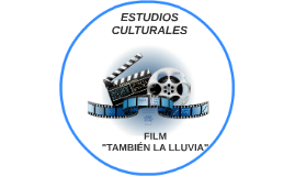 """Film """"También la lluvia"""" Luis Ernesto Ortiz"""