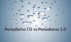 Periodismo 1.0 vs Periodismo 2.0