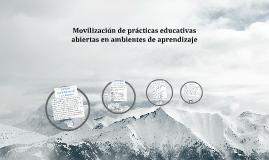 Movilización de prácticas educativas abiertas en ambientes d