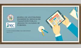 MODELO DE GESTIÓN PARA DINAMIZAR EL SERVICIO DE TRANSPORTE P