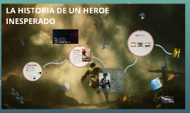LA HISTORIA DE UN HEROE