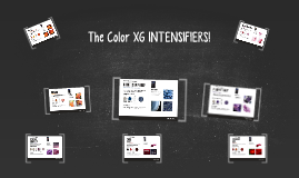 The Color XG INTENSIFIERS!
