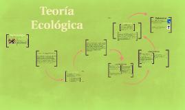 Copy of Copy of Copy of Copy of Teoría Ecologica