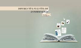 DIFERENTES FUENTES DE INFORMACIÓN