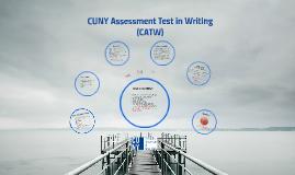 CUNY Assessment Test in Writing (CATW) by Joshua Belknap on Prezi