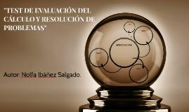 TEST DE EVALUACIÓN DEL CÁLCULO Y RESOLUCIÓN DE PROBLEMAS