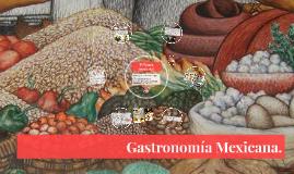 Gastronomía Mexicana.