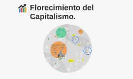 Copy of Copy of Copy of Copy of Florecimiento del Capitalismo.
