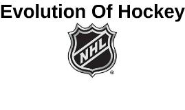 Evolution Of Hockey