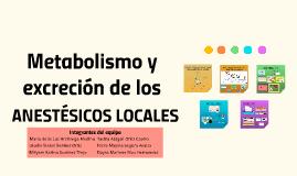 Metabolismo y excreción de los anestésicos locales