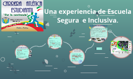 Una experiencia de Escuela Segura  e Inclusiva.