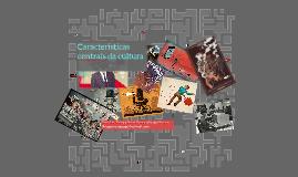 Características centrais da Cultura