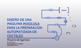 DISEÑO DE UNA MÁQUINA MIXÓLOGA PARA LA PREPARACIÓN AUTOMATIZ